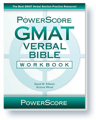 The PowerScore GMAT Verbal Bible Workbook