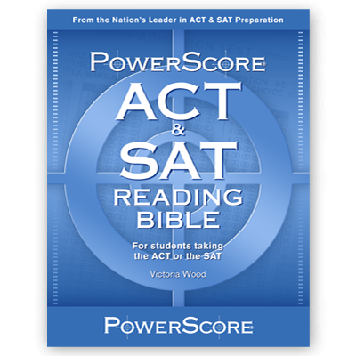 The PowerScore ACT and SAT Reading Bible